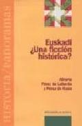 Euskadi: ¿una Ficcion Historica? por Alberto Perez De Laborda;                                                                                    Perez De Rada epub