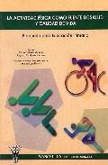 La Actividad Fisica Como Fuente De Salud Y Calidad De Vida: Propu Esta Para Educacion Primaria (cd) por Pedro Gallardo Vazquez;                                                           Augusto Rodriguez Marquez
