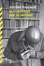 La Inquietud Por La Verdad por Michel Foucault