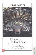 El Escritor Y La Tradicion: Ricardo Piglia Y La Literatura Argentina por Jorge Fornet