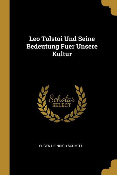 Libro PDF Gratis Leo Tolstoi Und Seine Bedeutung Fuer Unsere Kultur