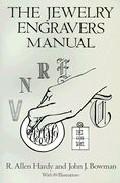the jewelry engravers manual-r. allen hardy-john j. bowman-9780486281544