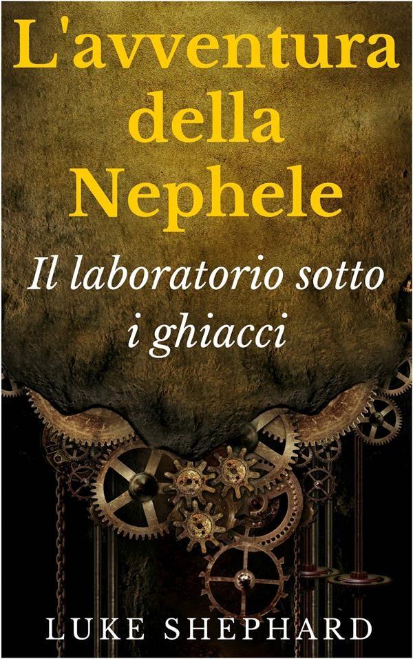 L'avventura Della Nephele - Il Laboratorio Sotto I Ghiacci Descargar PDF