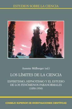 los límites de la ciencia. espiritismo, hipnotismo y el estudio de los fenómenos paranormales (1850-1930) (ebook)-annette mülberger-9788400100544