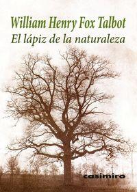 El Lapiz De La Naturaleza por William Henry Fox Talbot