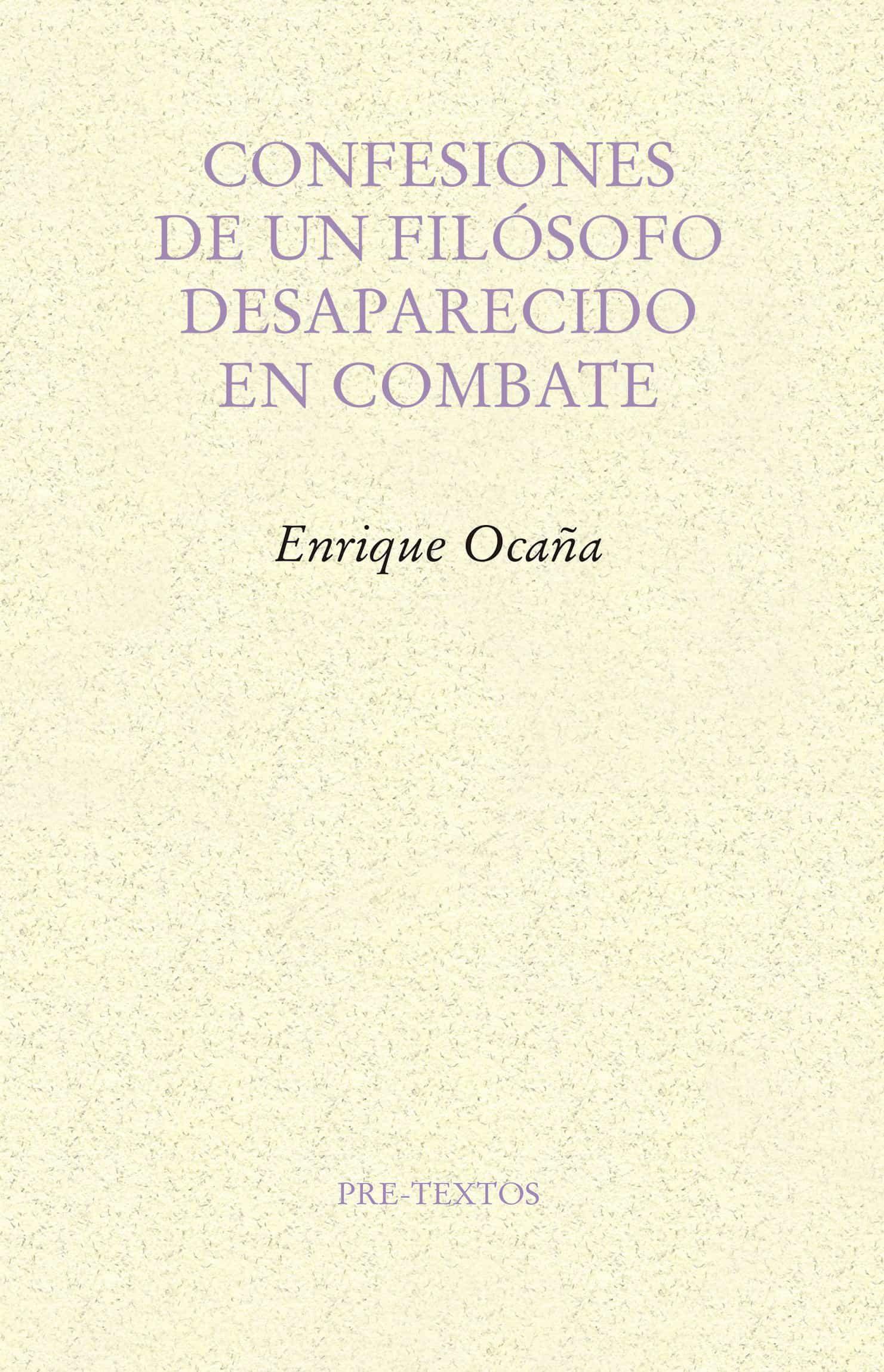 confesiones de un filósofo desaparecido en combate-enrique ocaña fernandez-9788417143244