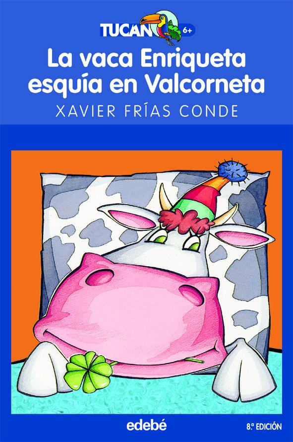 La Vaca Enriqueta Esquia En Valcorneta por Francisco Xavier Frias Conde epub