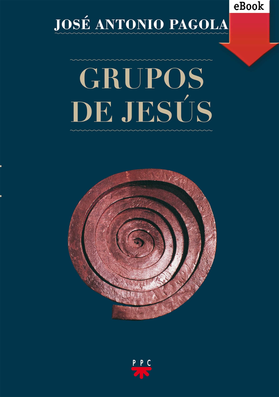 Grupos De Jesús (ebook-epub)   por Jose Antonio Pagola