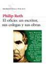 El Oficio: Un Escritor, Sus Colegas Y Sus Obras por Philip Roth