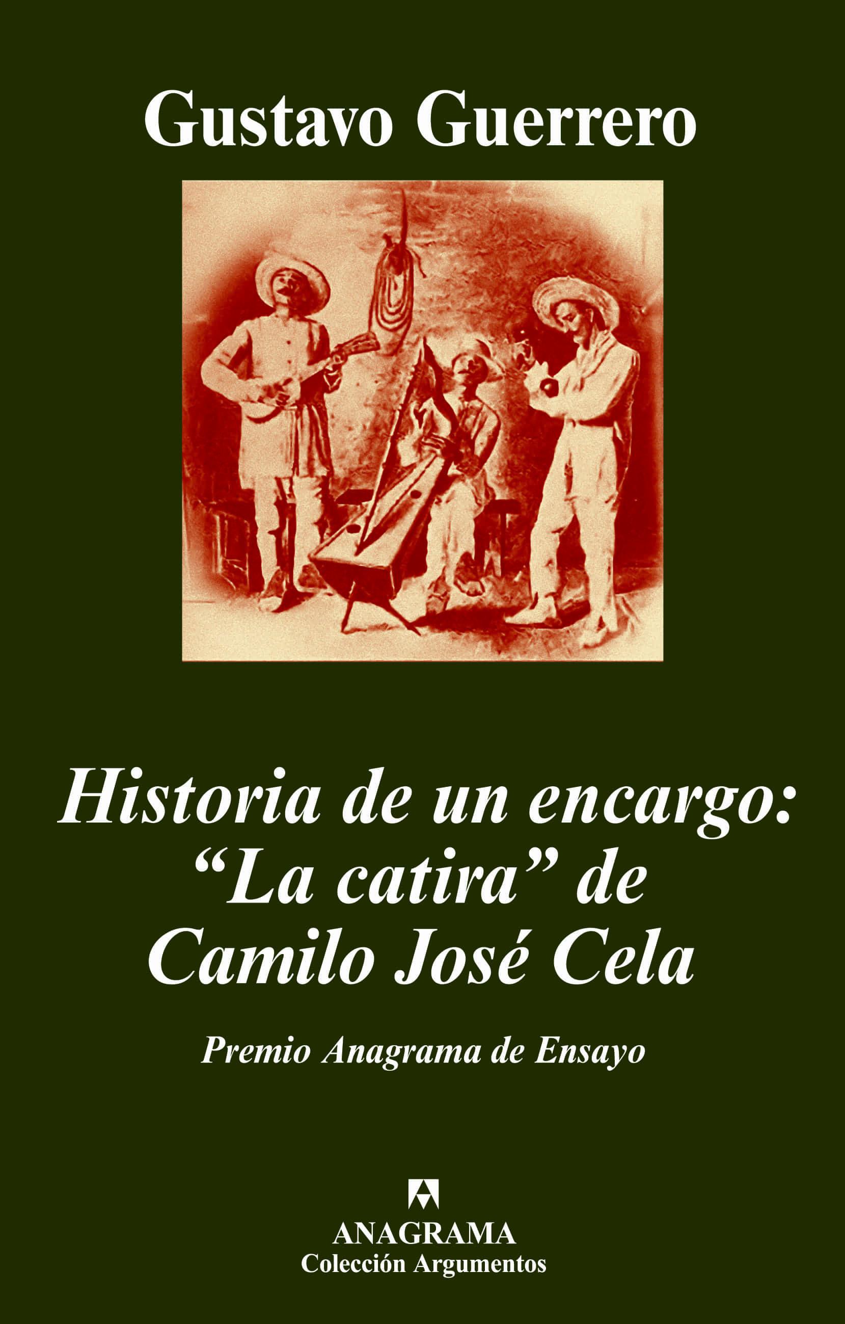 Historia De Un Encargo: La Catira De Camilo Jose Cela (xxxvi Prim Io Anagrama De Ensayo) por Gustavo Guerrero