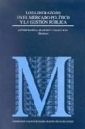 Los Liderazgos En El Mercado Politico Y La Gestion Publica por Antonio Natera;                                                                                                                                                                                                          Francisco J. (dirs.) Vanaclocha epub