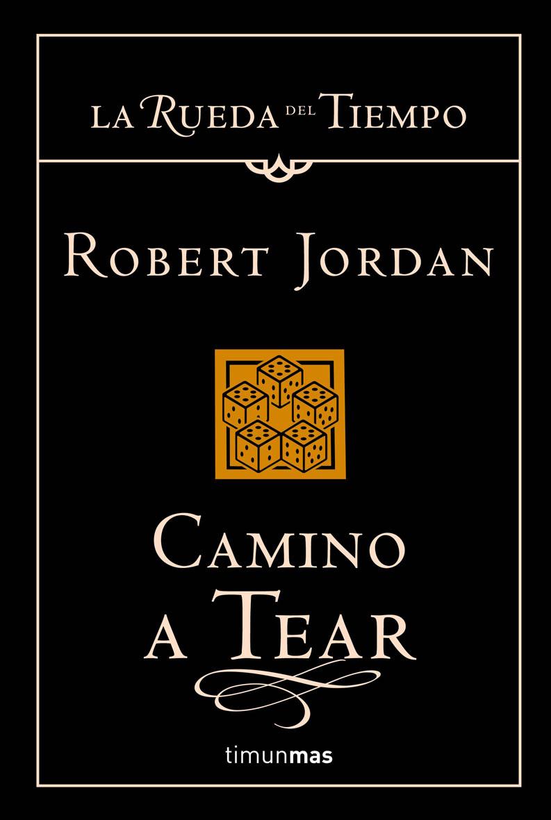 camino a tear (saga la rueda del tiempo 5)-robert jordan-9788448034344