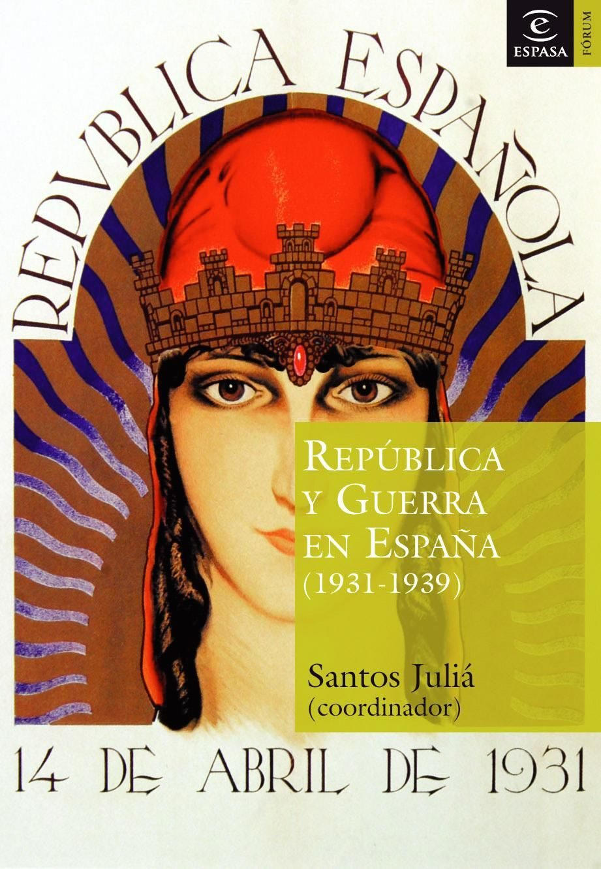 República Y Guerra Civil En España   por Santos Julia