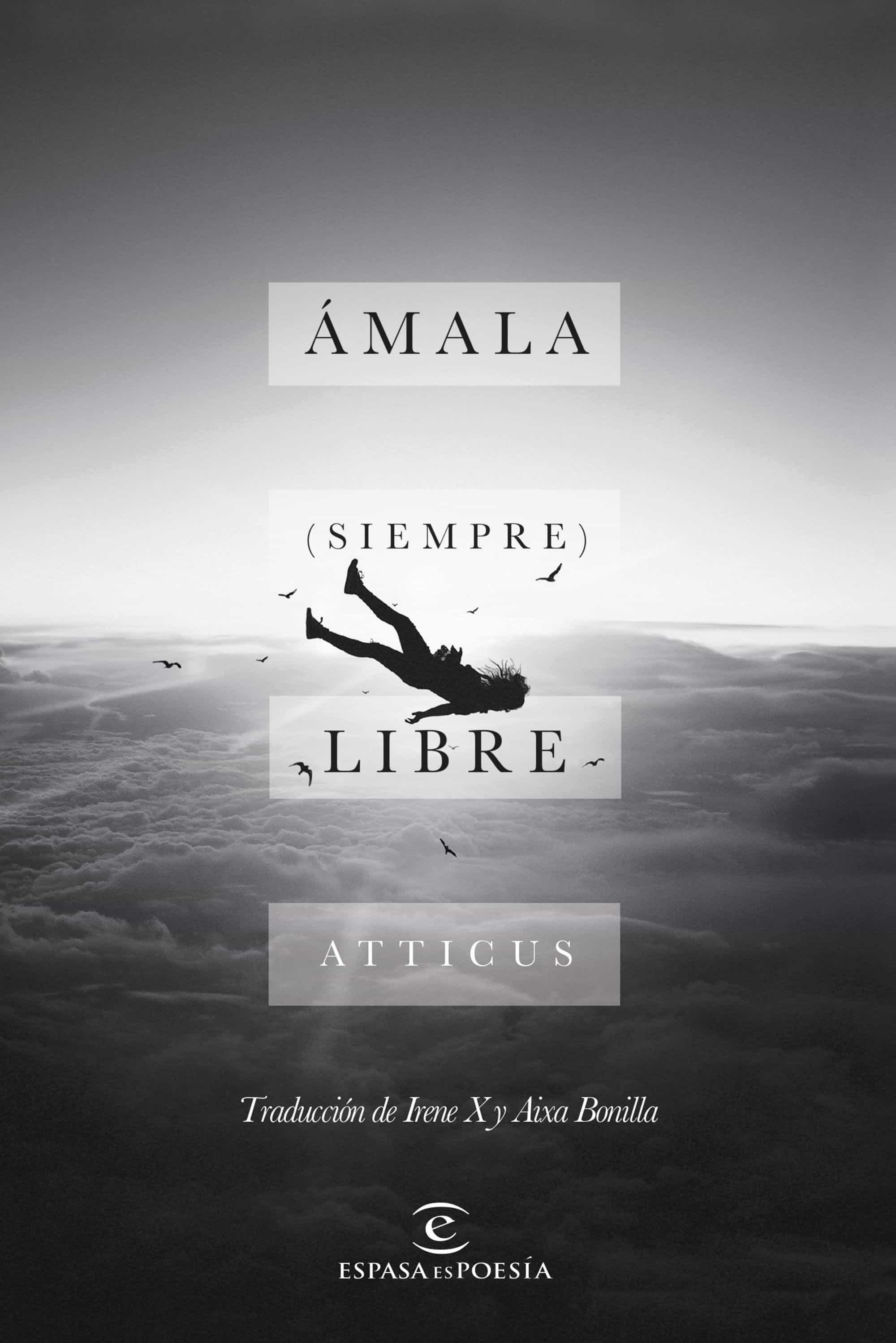 Ámala siempre libre, de Atticus