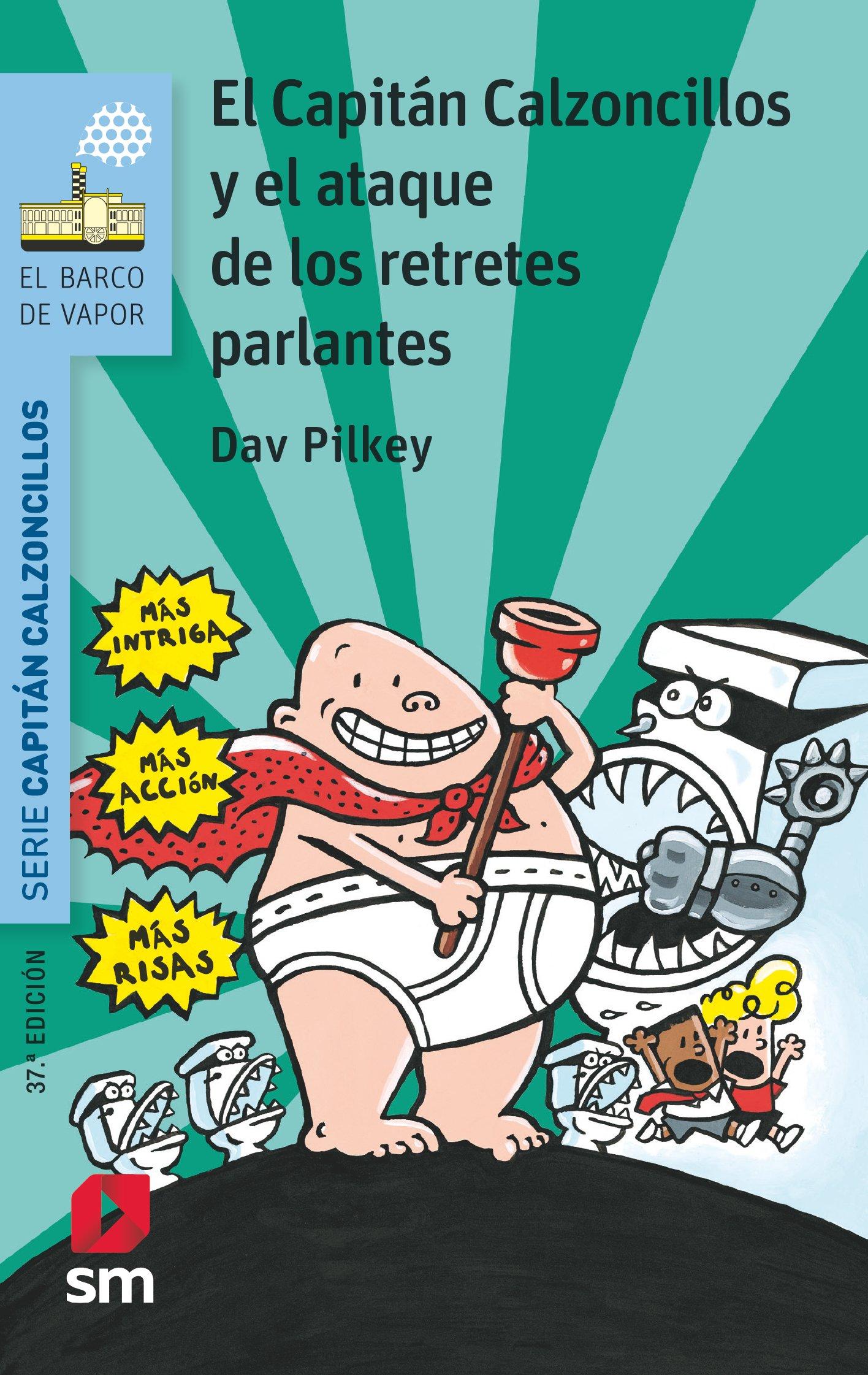 2 El Capitan Calzoncillos Y El Ataque De Los Retretes Parlantes por Dav Pilkey