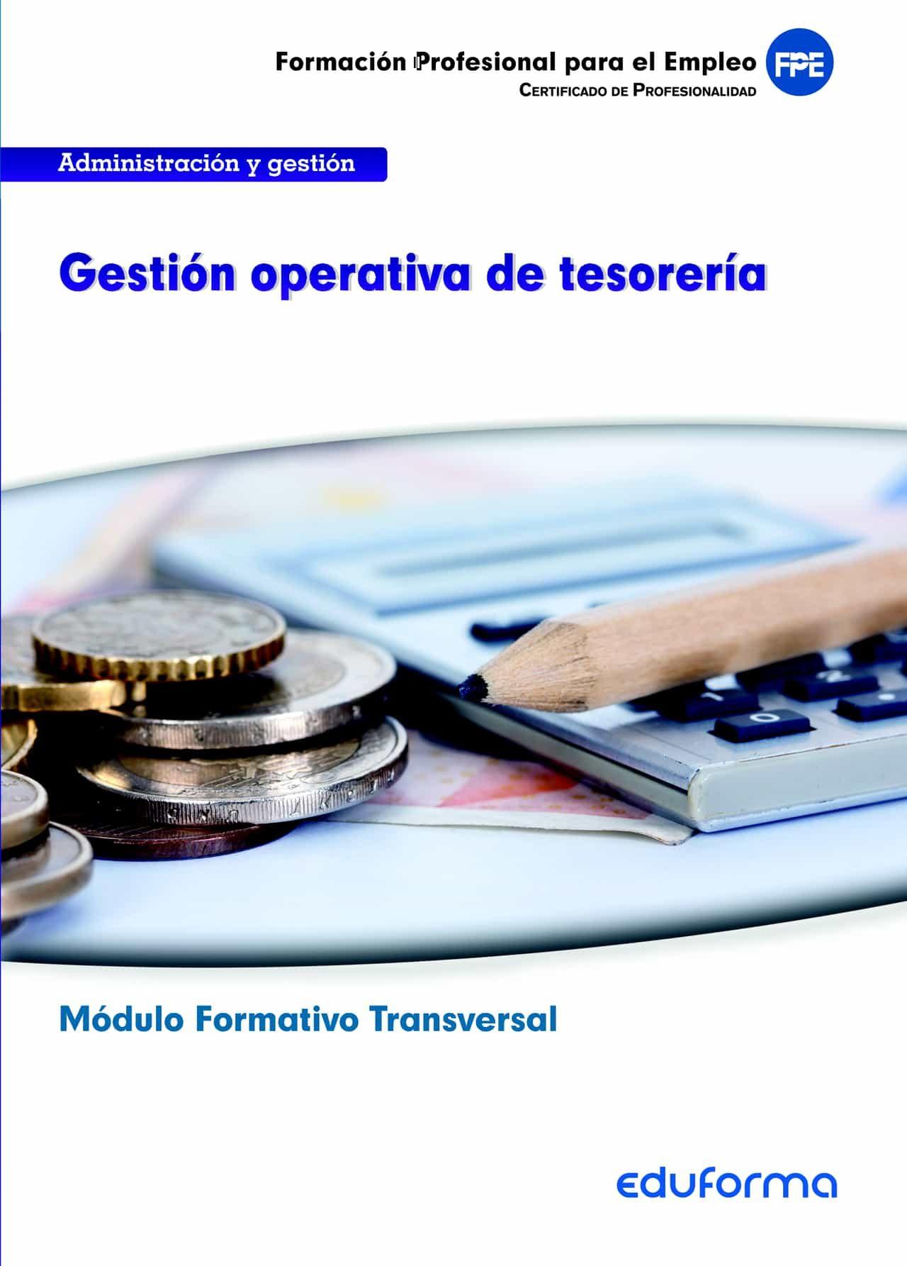 mf0979 (transversal) gestion operativa de tesoreria. familia prof esional administracion y gestion. certificados de profesionalidad-9788467692044