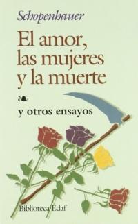 el amor, las mujeres y la muerte (7ª ed.)-arthur schopenhauer-9788471662644