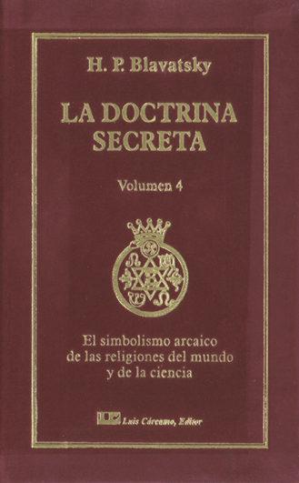 La Doctrina Secreta, V. 4: Simbolismo Arcaico De Las Religiones Del Mundo Y De La Ciencia por H. P. Blavatsky epub