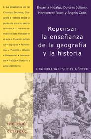 Repensar La Enseñanza De La Geografia Y La Historia: Una Mirada D Esde El Genero por Encarna Et Al. Hidlago
