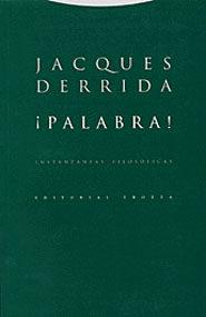 ¡palabra!: instantaneas filosoficas-jacques derrida-9788481644944