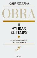 Aturar El Temps: Obra Completa Josep Fontana Ii por Josep Fontana