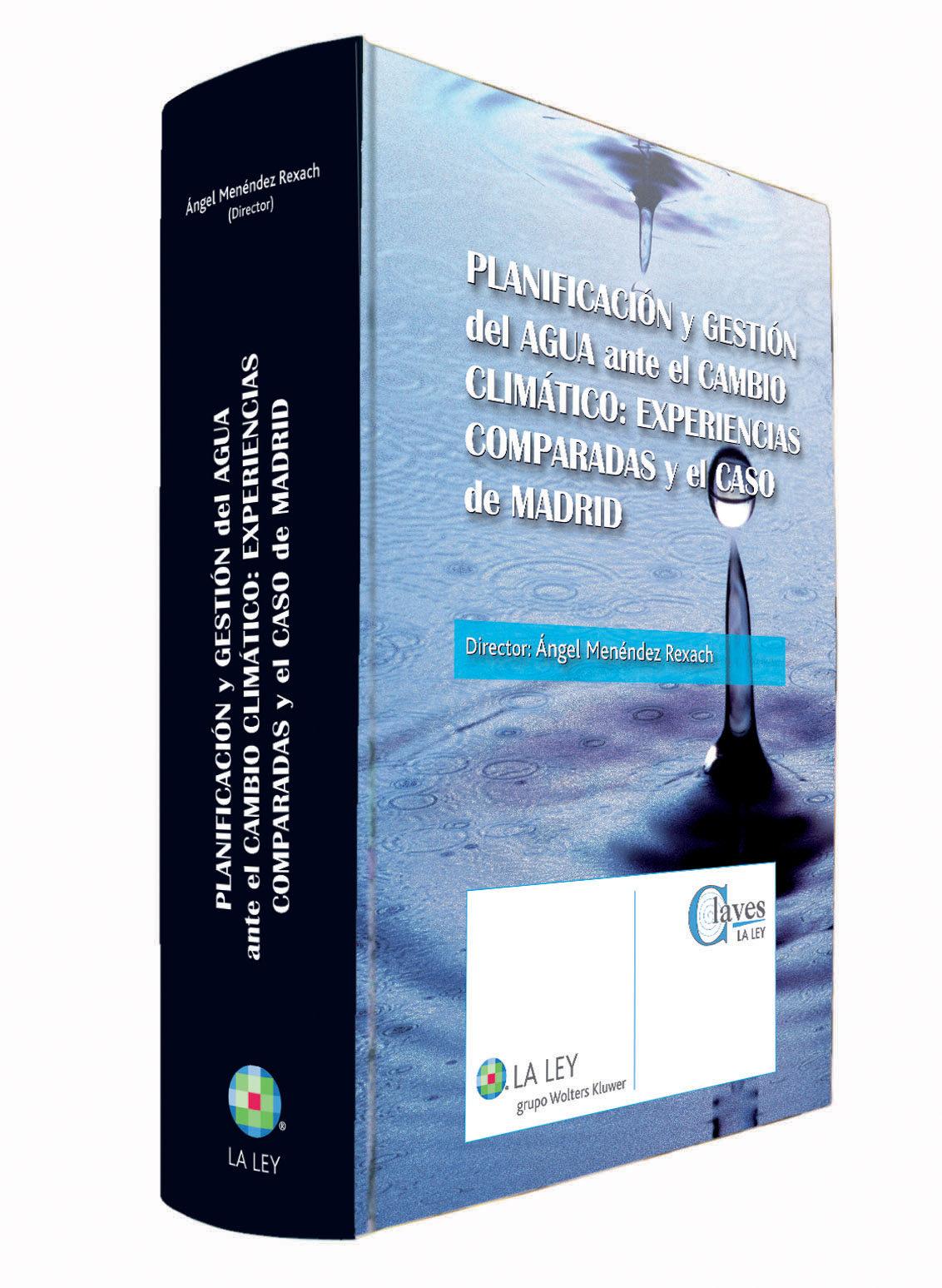 descargar PLANIFICACION Y GESTION DEL AGUA ANTE EL AMBITO CLIMATICO EXPERIE NCIAS COMPARADAS Y EL CASO DE MADRID pdf, ebook