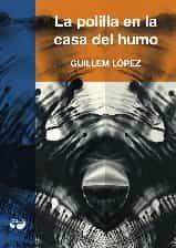La Polilla En La Casa Del Humo Premio Ignotus Mejor Novela 2017  ~ Como Eliminar Las Polillas De Casa