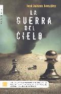 La Guerra Del Cielo por Jose Antonio Gonzalez