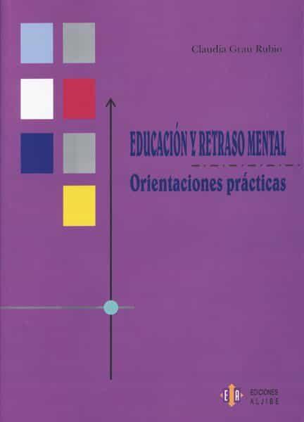 Educacion Y Retraso Mental por Claudia Grau Rubio Gratis