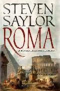 Roma: La Novela De La Antigua Roma por Steven Saylor
