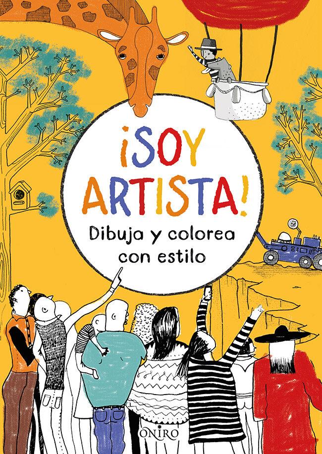 SOY ARTISTA!: DIBUJA Y COLOREA CON ESTILO | VV.AA. | Comprar libro ...