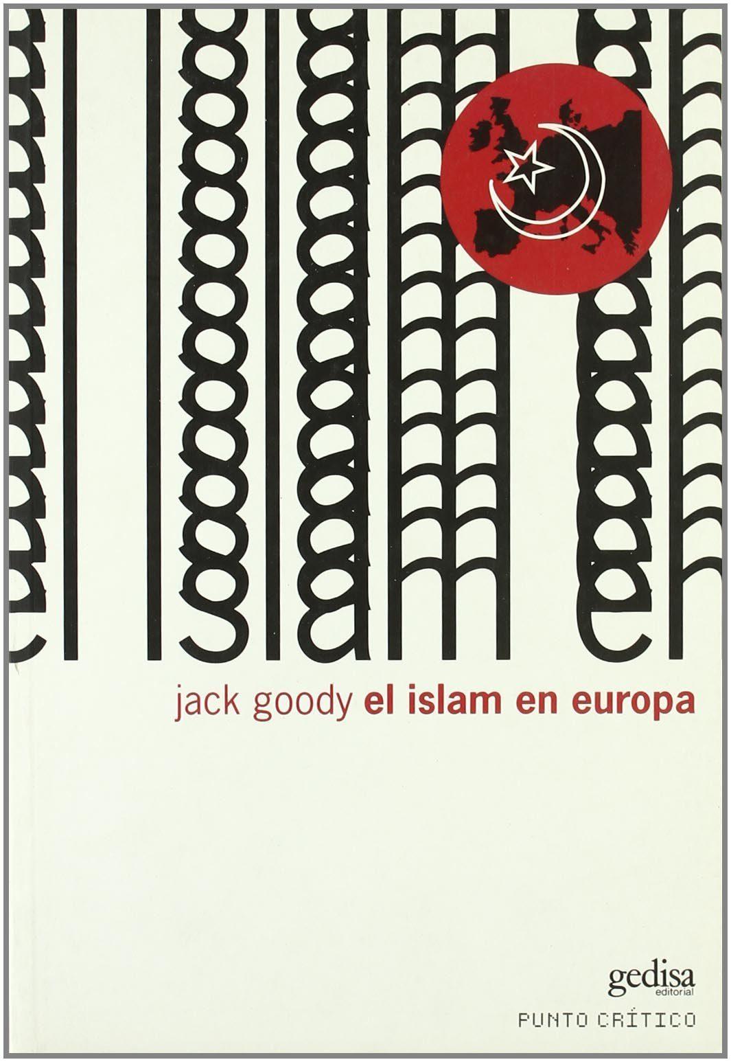 el islam en europa-jack goodoy-9788497840644