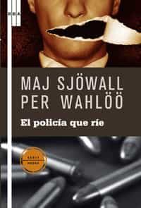 El Policia Que Rie por Maj Sjowall;                                                                                    Per Wahloo epub