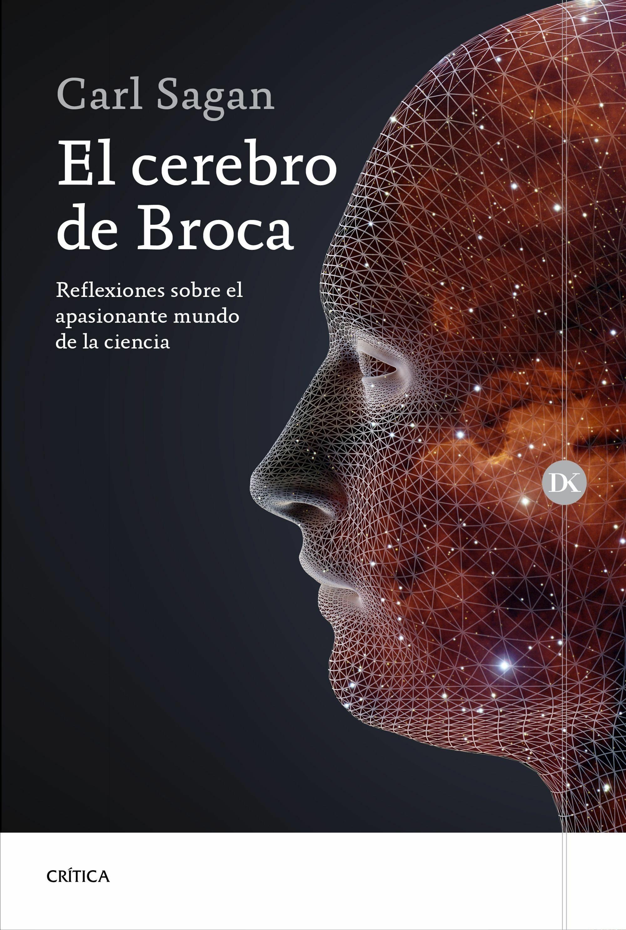 el cerebro de broca: reflexiones sobre el apasionante mundo de la ciencia-carl sagan-9788498928044