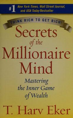 Secrets Of The Millionaire Mind por T. Harv Eker
