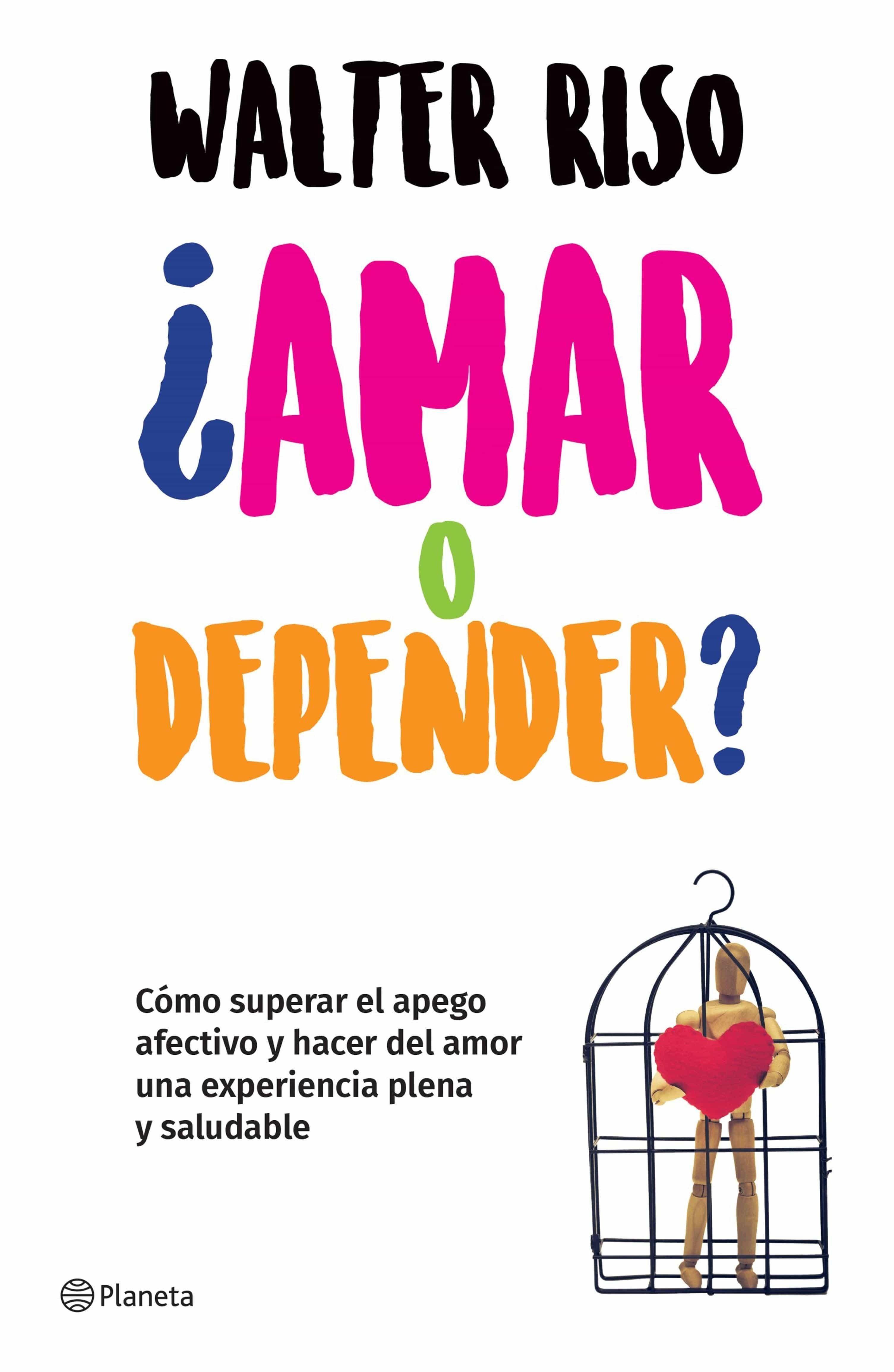 DESCARGAR LIBRO AMAR O DEPENDER DE WALTER RISO PDF @tataya.com.mx 2021