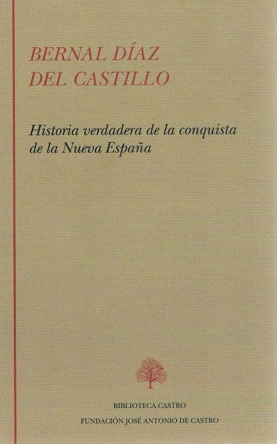 Historia Verdadera De La Conquista De La Nueva España por Bernal Diaz Del Castillo