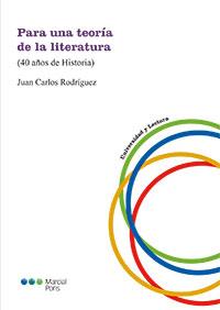 Para Una Teoría De La Literatura por Juan Carlos Rodriguez