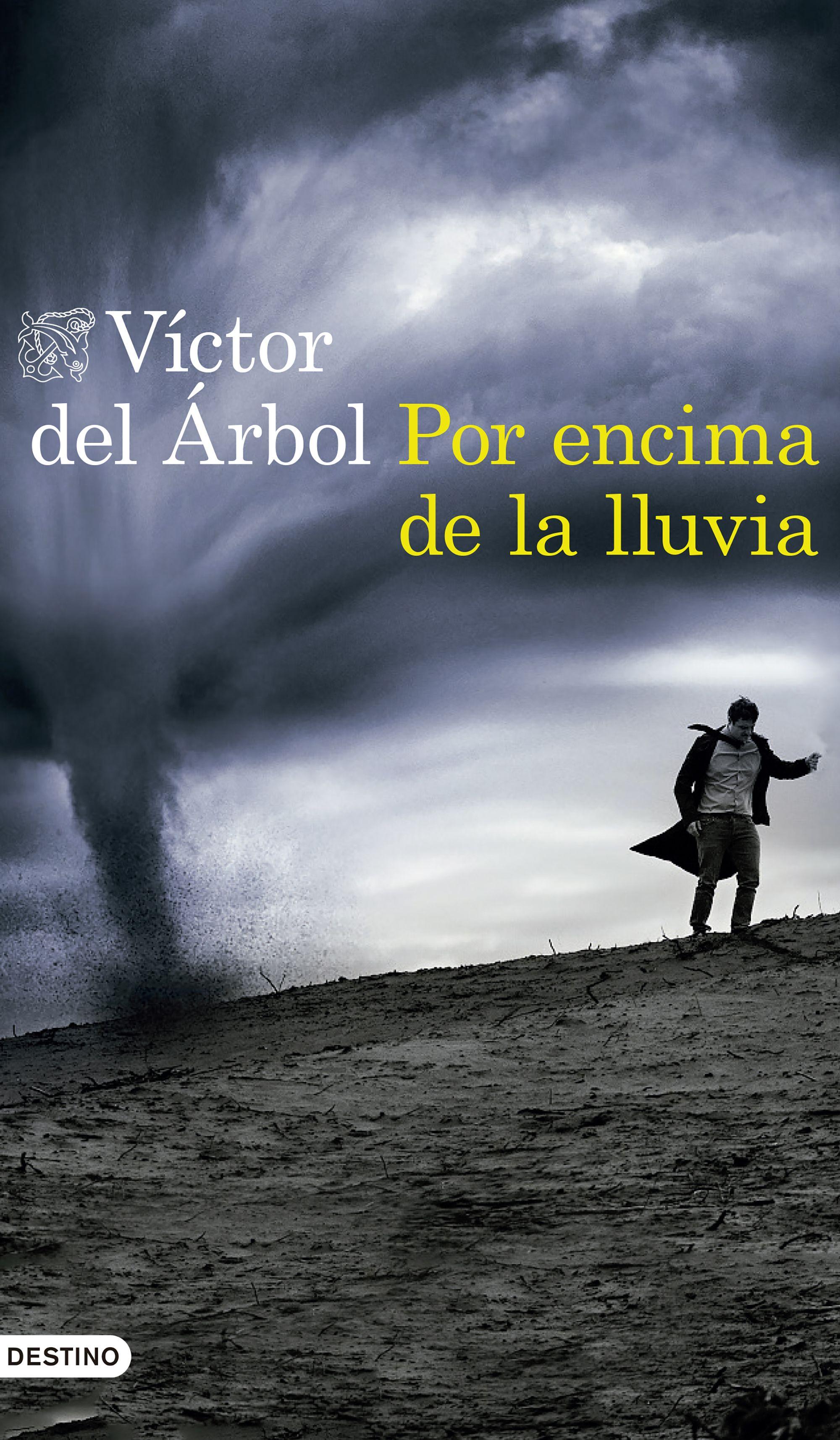Por Encima De La Lluvia Victor Del Arbol Comprar Libro 9788423352654
