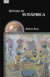 Historia De Sudafrica por Robert S. Ross