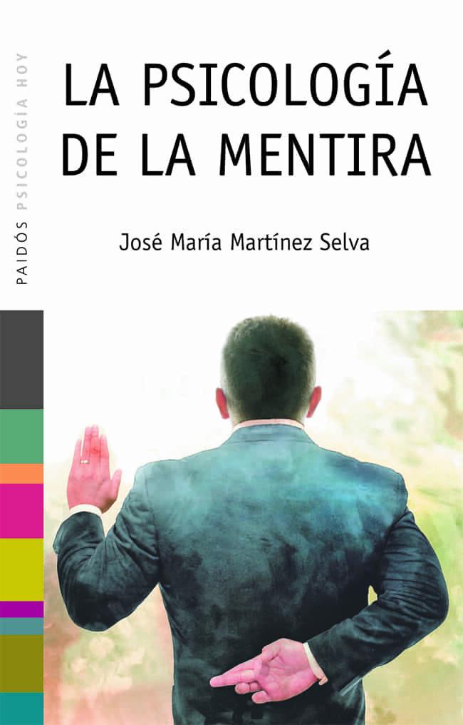 la psicologia de la mentira-jose maria martinez selva-9788449317354