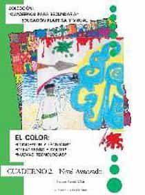 El Color: Conceptos Y Tecnicas, Creatividad Y Color, Nuevas Tecno Logias (cuadernos Para Secundaria. Educacion Plastica Y Visual. Cuaderno 2. Nivel Avanzado) por Carmen Pascual Ulloa epub