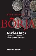 Lucrecia Borja A Partir De Documents I Epistolaris Del Seu Temps por Ferdinand Gregorovius