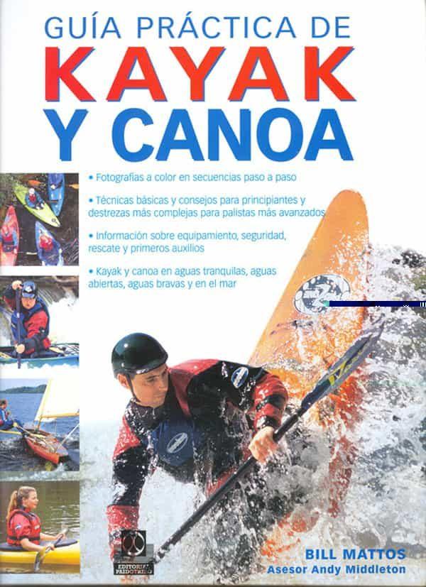 Guia Practica De Kayak Y Canoa por Bill Mattos