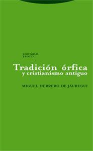 Tradicion Orfica Y Cristianismo Antiguo por Miguel Herrero De Jauregui epub