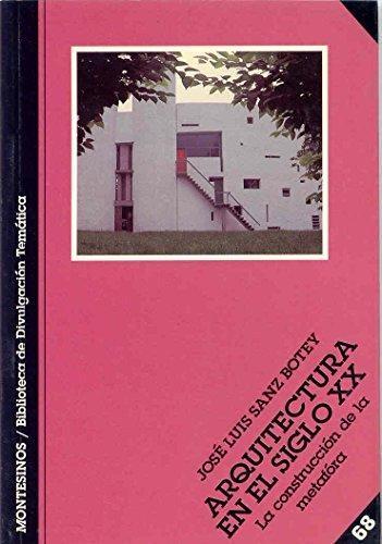 descargar ARQUITECTURA EN EL SIGLO XX: LA CONSTRUCCION DE LA METAFORA (MONT ESINOS) pdf, ebook