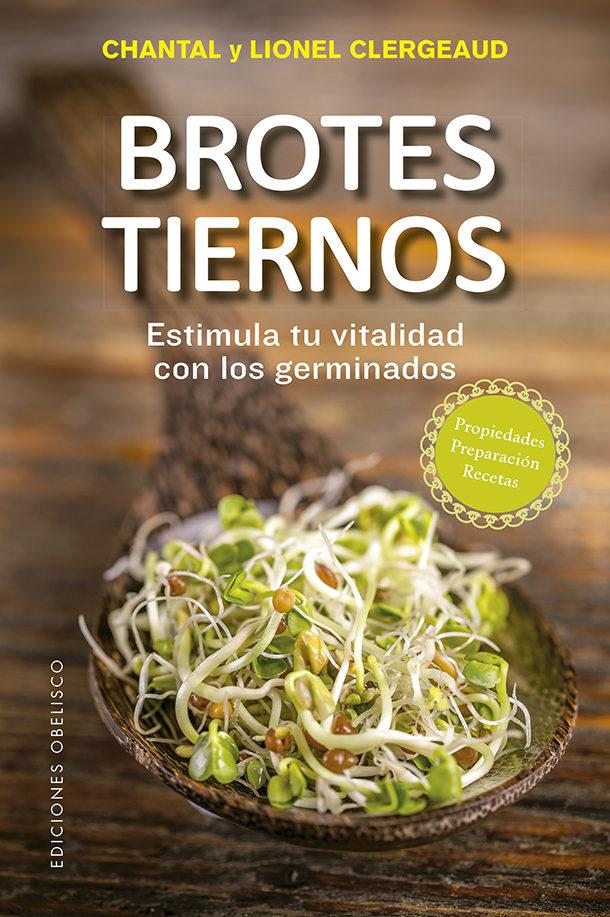 Brotes Tiernos por Chantal Clergeaud;                                                           Lionel Clergeaud