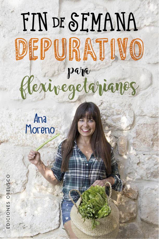 Fin De Semana Depurativo Para Flexivegetarianos por Ana Moreno