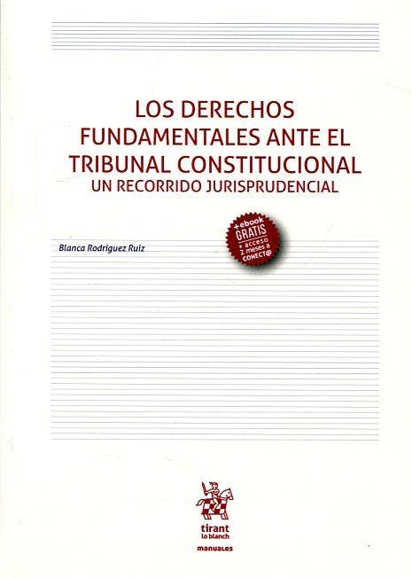 los derechos fundamentales ante el tribunal constitucional un recorrido jurisprudencial-blanca rodriguez ruiz-9788491195054