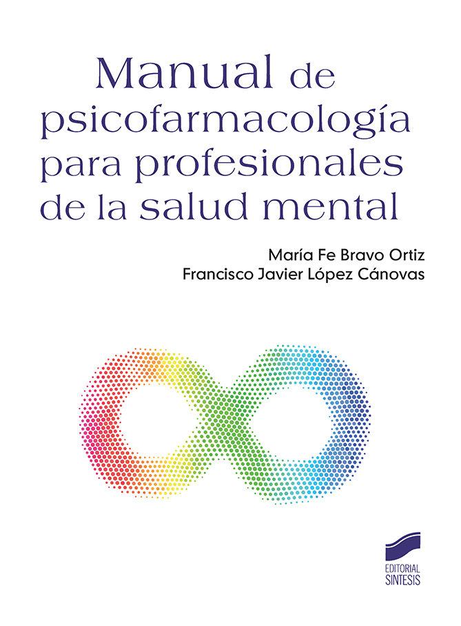 Manual De Psicofarmacología Para Profesionales De La Salud Mental   por Maria Fe Bravo Ortiz, Francisco Javier Lopez Canovas